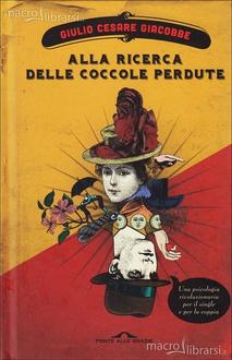 Libro Alla ricerca delle coccole perdute: Una psicologia rivoluzionaria per il single e per la coppia