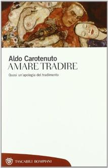 Libro Amare Tradire. Quasi un'apologia del tradimento