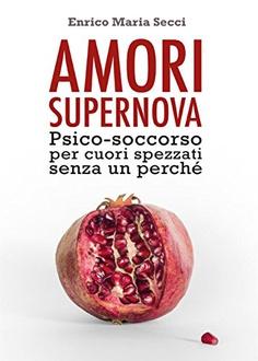 Libro Amori Supernova. Psico-soccorso per cuori spezzati senza un perché