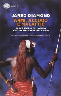 Libro Armi, acciaio e malattie: Breve storia del mondo negli ultimi tredicimila anni