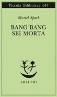 Frasi di Bang Bang sei morta