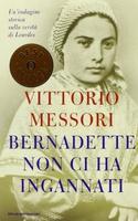 Frasi di Bernadette non ci ha ingannati: Una indagine storica sulla verità di Lourdes