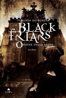 Libro Black Friars 1. L'ordine della spada