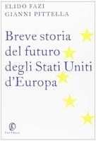 Frasi di Breve storia del futuro degli Stati Uniti d'Europa