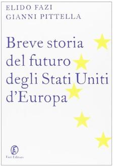 Libro Breve storia del futuro degli Stati Uniti d'Europa