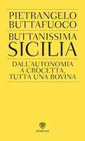 Frasi di Buttanissima Sicilia: Dall'autonomia a Crocetta, tutta una rovina