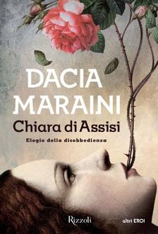 Libro Chiara di Assisi: Elogio della disobbedienza