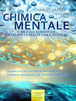 Libro Chimica Mentale. Il metodo scientifico per creare la realtà con il pensiero