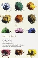 Frasi di Colore. Una biografia: Tra arte, storia e chimica, la bellezza e i misteri del mondo del colore