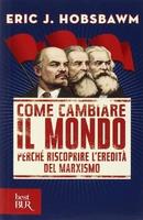 Frasi di Come cambiare il mondo: perchè riscoprire l'eredità del marxismo