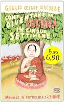 Frasi di Come diventare un Buddha in cinque settimane: Manuale serio di autorealizzazione