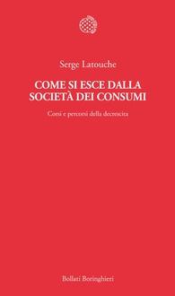 Libro Come si esce dalla società dei consumi