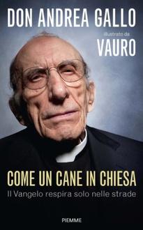 Libro Come un cane in chiesa: Il Vangelo respira solo nelle strade