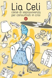 Libro Corso di sopravvivenza per consumisti in crisi