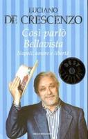 Frasi di Così parlò Bellavista. Napoli, amore e libertà...