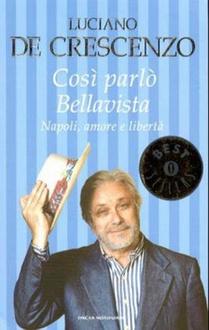 Libro Così parlò Bellavista. Napoli, amore e libertà...
