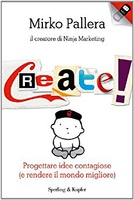 Frasi di Create! Progettare idee contagiose (e rendere il mondo migliore)