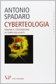 Libro Cyberteologia. Pensare il cristianesimo al tempo della rete
