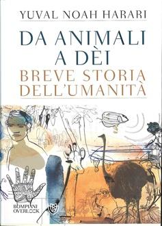 Libro Da animali a dèi. Breve storia dell'umanità