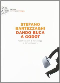 Libro Dando buca a Godot: Giochi insonni di personaggi in cerca di aurore