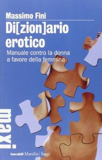 Libro Di[zion]ario erotico. Manuale contro la donna a favore della femmina