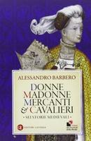 Frasi di Donne madonne mercanti & cavalieri. Sei storie medievali