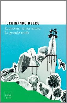 Libro Economia senza natura. La grande truffa