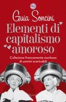 Frasi di Elementi di capitalismo amoroso: Collezione francamente morbosa di uomini scaricabili
