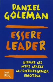 Libro Essere leader: Guidare gli altri grazie all'intelligenza emotiva