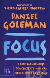 Libro Focus: Come mantenersi concentrati nell'era della distrazione