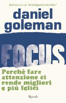 Libro Focus: Perché fare attenzione ci rende migliori e più felici