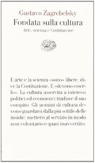 Libro Fondata sulla cultura: Arte, scienza e Costituzione