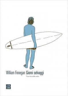 Libro Giorni selvaggi. Una vita sulle onde