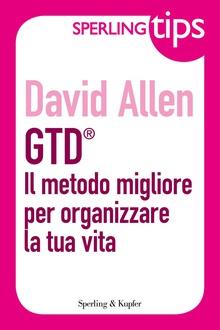 Libro GTD® Il metodo migliore per organizzare la tua vita