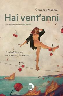 Libro Hai vent'anni: poesie di fiamme, cura, paese, giovinezza