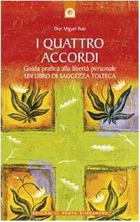 Libro I quattro accordi: Un libro di saggezza tolteca