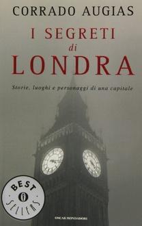 Libro I segreti di Londra: Storie, luoghi e personaggi di una capitale