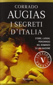 Libro I segreti d'Italia: Storie, luoghi, personaggi nel romanzo di una nazione