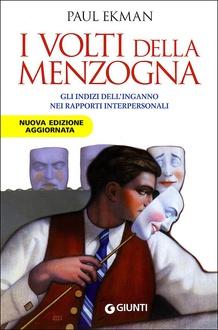 Libro I volti della menzogna. Gli indizi dell'inganno nei rapporti interpersonali