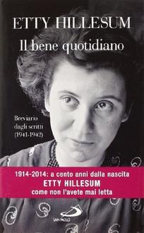 Libro Il bene quotidiano. Breviario degli scritti (1941-1942)