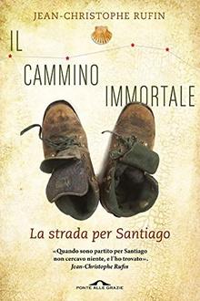 Frasi di Il cammino immortale: La strada per Santiago