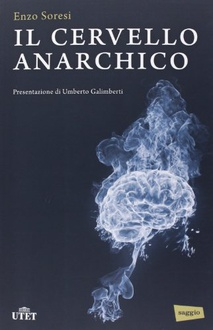 Libro Il cervello anarchico