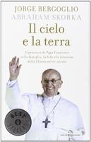 Frasi di Il cielo e la terra: Il pensiero di Papa Francesco sulla famiglia, la fede e la missione della Chiesa nel XXI secolo