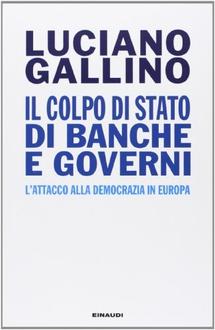 Libro Il colpo di Stato di banche e governi: L'attacco alla democrazia in Europa