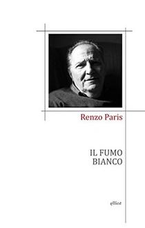 Libro Il fumo bianco: Poesie (1990-2012)
