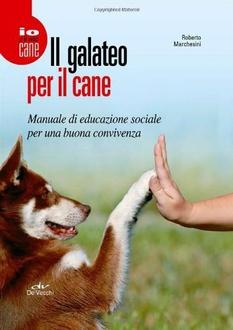 Libro Il galateo per il cane. Manuale di educazione sociale per una buona convivenza