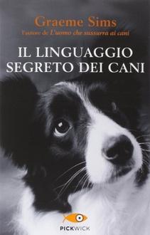 Libro Il linguaggio segreto dei cani