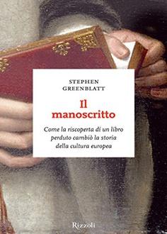 Libro Il manoscritto: Come la riscoperta di un libro perduto cambiò la storia della cultura europea
