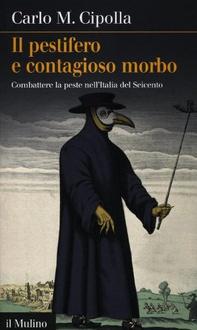 Libro Il pestifero e contagioso morbo: Combattere la peste nell'Italia del Seicento