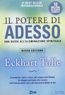 Libro Il potere di Adesso: Una guida all'illuminazione spirituale